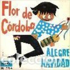 Discos de vinilo: FLOR DE CORDOBA EP SELLO MARFER AÑO 1968 EDITADO EN ESPAÑA VILLANCICOS. Lote 95370207