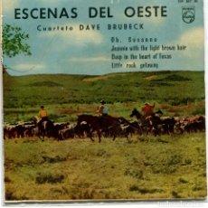 Discos de vinilo: CUARTETO DE DAVE BRUBECK (ESCENAS DEL OESTE) / OH, SUSANA + 3 (EP 1960). Lote 95386243