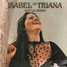 Disques de vinyle: ISABEL DE TRIANA - SOY LA MISMA / LP DE 1979 RF-3699. Lote 175941284