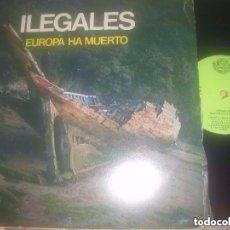 Discos de vinilo: ILEGALES EUROPA HA MUERTO (FONOGRAFICA-1983) OG ESPAÑA PRIMER DIFICIL ULTRARARO 12 PULGADAS EX. Lote 95405575