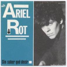 Discos de vinilo: ARIEL ROT_SIN SABER QUE DECIR_TEQUILA_LOS RODRIGUEZ_SINGLE 7_EDICION ESPAÑOLA_1985 COMO NUEVO!!!. Lote 95426459