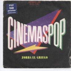 Discos de vinilo: CINEMASPOP_ZORBA EL GRIEGO_JAMES BOND 007_AZUL Y NEGRO_JULIAN RUIZ_7 SPAIN SINGLE_1983. Lote 95427407
