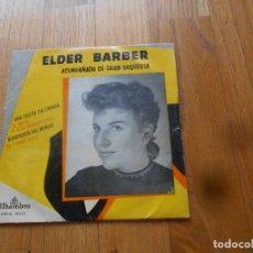 Discos de vinilo: ELDER BARBER , SINGLE. Lote 95450915