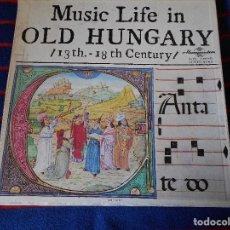 Discos de vinilo: MUSIC LIFE IN OLD HUNGARY. 13 TH. - 18 TH. CENTURY. CAJA CON 3 LP'S. 890 GRAMOS.. Lote 95451171