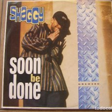 Discos de vinilo: SHAGGY – SOON BE DONE - GREENSLEEVES RECORDS 1993 - MAXI - P -. Lote 95453235