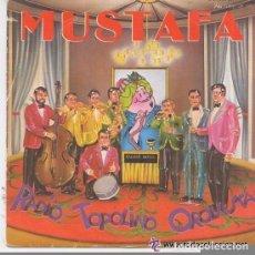 Discos de vinilo: RADIO TOPOLINO ORQUESTA - MUSTAFA / AURORA - SINGLE SPAIN 1983. Lote 95478255