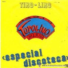 Discos de vinilo: RADIO TOPOLINO ORQUESTA - TIRO LIRO + LA CONGA DE LA RISA - SINGLE PROMO SPAIN 1982. Lote 95478683