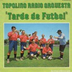Discos de vinilo: RADIO TOPOLINO ORQUESTA / TARDE DE FUTBOL / EL RELOJ DEL ABUELITO (SINGLE DE 1982). Lote 95479315