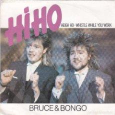 Discos de vinilo: BRUCE & BONGO,HI HO HEIGH HO WHISTLE WHILE YOU WORK DEL 86. Lote 95490039
