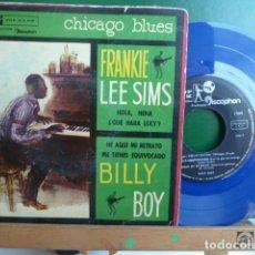 Discos de vinilo: CHICAGO BLUES -FRANKIE LEE SIMS -HOLA NENA -Y OTRA -BILLY BOY -ME TIENES EQUIVOCADO -VINILO AZUL -. Lote 95514635