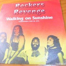 Discos de vinilo: ROCKERS REVENGE - WALKING ON SUNSHINE / ROCKIN' ON SUNSHINE - 1982. Lote 95541227