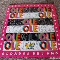 Discos de vinilo: OLE OLE - LOVE CRUSADERS - SOLDADOS DEL AMOR - AÑO 1990 SINGLE PROMOCIONAL - BUEN ESTADO. Lote 95552451