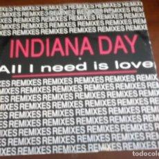 Discos de vinilo: INDIANA DAY - ALL I NEED IS LOVE - MAXI SINGLE.12 . Lote 95569671