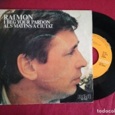 Discos de vinilo: RAIMON, I BEG YOUR PARDON (RCA) SINGLE. Lote 95584335