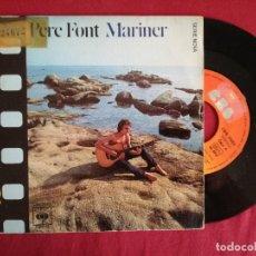 Discos de vinilo: PERE FONT, MARINER (CBS) SINGLE. Lote 95587475