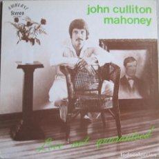 Discos de vinilo: JOHN CULLITON MAHONEY: LOVE NOT GUARANTEED (PRENSAJE PRIVADO). Lote 95594319