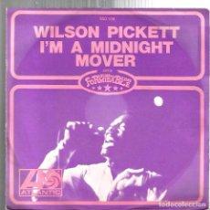 Discos de vinilo: SG WILSON PICKETT : I' M A MIDNIGHT MOVER + THAT KIND OF LOVE . Lote 95615035