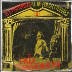 Discos de vinilo: SG ELS PASTORETS DE FOLCH I TORRES ( EL PAM DE NAS DEL DIMONI) EDIGSA, PRIMERA EDICIÓ 1965. Lote 95615327
