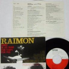 Discos de vinilo: RAIMON - CANÇO DE LES MANS / D'UN TEMPS D'UN PAIS + 2 - EP - SERIE ESPECIAL 1964 CON LETRAS - N MINT. Lote 95621131