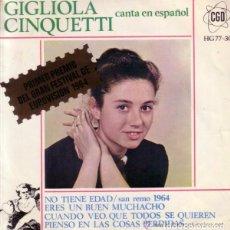 Discos de vinilo: GIGLIOLA CINQUETTI – CANTA EN ESPAÑOL - NO TIENE EDAD + 3 TEMAS - EP SAN REMO 1964. Lote 95621919