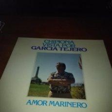 Discos de vinilo: CHIPIONA VISTA POR GARCIA TEJERO. AMOR MARINERO. B15V. Lote 95632655