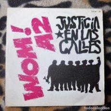 Discos de vinilo: WOM! A2- JUSTICIA EN LAS CALLES+ EL ÚLTIMO BARCO- SINGLE- TUBOESCAPE RECORDS -1986. Lote 95632739