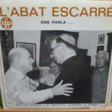 Discos de vinilo: L,ABAT ESCARRE ENS PARLA. Lote 95646891