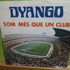 Disques de vinyle: DYANGO -SOM MES QUE UN CLUB -. Lote 95648955