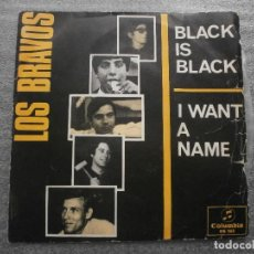 Discos de vinilo: LOS BRAVOS - BLACK IS BLACK / I WANT A NAME (7'', SINGLE). Lote 95673471