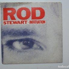 Discos de vinilo: DISCO DE ROD STEWART ''INFATUATION'' SINGLE VINILO DE 7'' DEL AÑO 1984 DISCO DE DOS CANCIONES. Lote 95697031