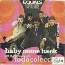 Discos de vinilo: THE EQUALS BABY, COME BACK / HOLD ME CLOSER - 7 SINGLE - AÑO 1967. Lote 95697675