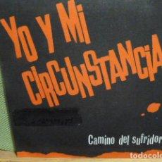 Discos de vinilo: YO I MI CIRCUSTANCIA -CAMINO SUFRIDOR-NO PRETENDO SER -. Lote 95721319