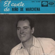 Discos de vinilo: EL CANTE DE NIÑO DE MARCHENA - CANTE DE LA CAMPIÑA DE ANDUJAR / CANTE DE CHICLANA ...EP RF-2986. Lote 95728319