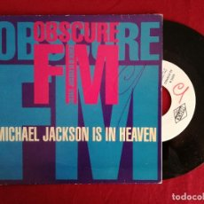 Discos de vinilo: OBSCURE FM, MICHAEL JACKSON IS IN HEAVEN (MAX) SINGLE PROMOCIONAL ESPAÑA. Lote 95731755