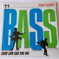 Discos de vinilo: SIMON HARRIS - BASS (HOW LOW CAN YOU GO) - 1988. Lote 95746483