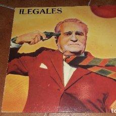 Discos de vinilo: ILEGALES. Lote 95749711