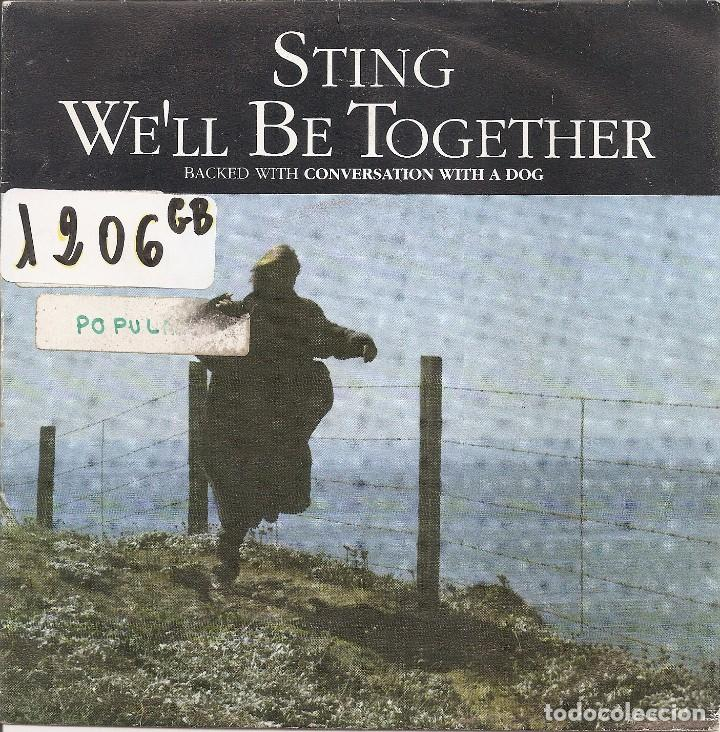 STING - WE'LL BE TOGETHER / CONVERSATION WITH A DOG (SINGLE ESPAÑOL, AM 1987) (Música - Discos de Vinilo - Singles - Pop - Rock Extranjero de los 80)