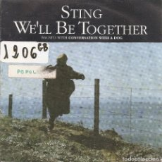 Disques de vinyle: STING - WE'LL BE TOGETHER / CONVERSATION WITH A DOG (SINGLE ESPAÑOL, AM 1987). Lote 95754723