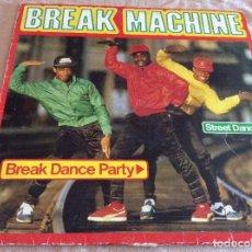 Discos de vinilo: BREAK MACHINE, BREAK DANCE PARTY , ARIOLA 1985. Lote 95755487