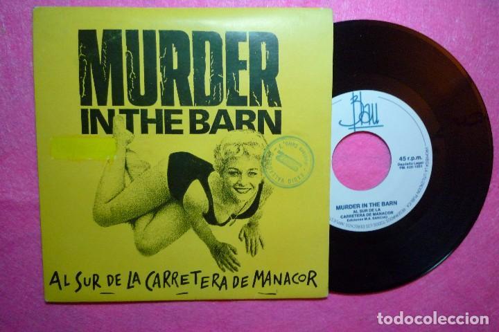 MURDER IN THE BARN AL SUR DE LA CARRETERA DE MANACOR 1991 SINGLE (EX-/VG+) K (Música - Discos - Singles Vinilo - Grupos Españoles de los 90 a la actualidad)