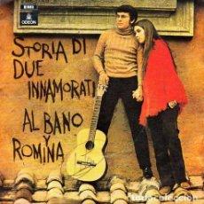 Discos de vinilo: SINGLE AL BANO Y ROMINA STORIA DE DUE INNAMORATI SINGLE SPANISH 1970 HISTORIA DE DOS. Lote 95760819