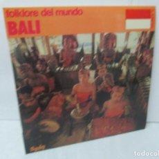 Discos de vinilo: FOLKLORE DEL MUNDO. BALI. LP VINILO. MOVIEPLAY. 1981. VER FOTOGRAFIAS ADJUNTAS. Lote 95767907