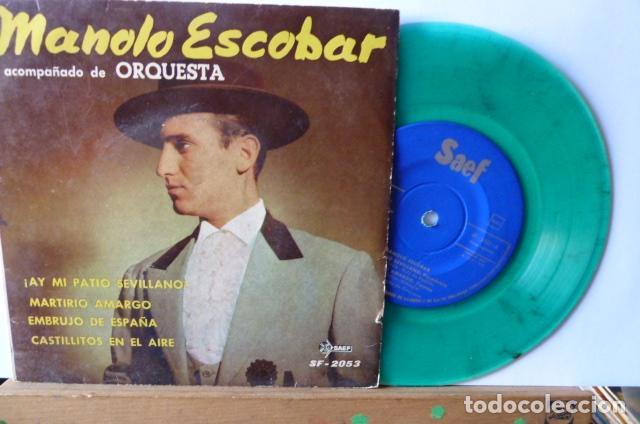 MANOLO ESCOBAR -AY MI PATIO SEVILLANO -Y 3MAS DISCO VINILO VERDE MUY RARO (Música - Discos de Vinilo - EPs - Flamenco, Canción española y Cuplé)