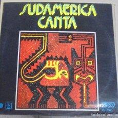Discos de vinilo: LP. SUDAMERICA CANTA. 1973. DIRESA. Lote 95802343