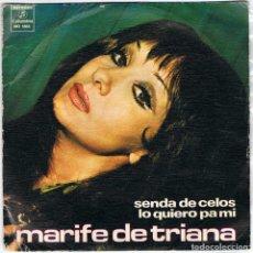 Discos de vinilo: MARIFÉ DE TRIANA - SENDA DE CELOS / LO QUIERO PA MI. Lote 95808415