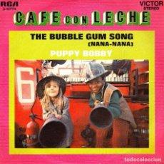 Discos de vinilo: SINGLE CAFE CON LECHE THE BUBBLE GUM SONG LISTEN 45 SINGLE SPANISH 1972. Lote 95824787