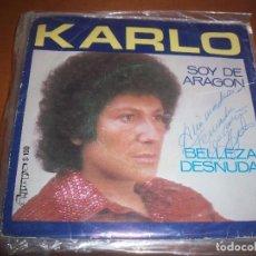 Discos de vinilo: SINGLE DE KARLO, SOY DE ARAGON. EDICION OLYMPO DE 1979. DEDICATORIA FIRMADA. D.. Lote 95831583