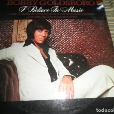 Discos de vinilo: BOBBY GOLDSBORO - I BELIEVE IN MUSIC LP - ORIGINAL INGLES - SUNSET RECORDS 1975 - MUY NUEVO (5). Lote 95833815