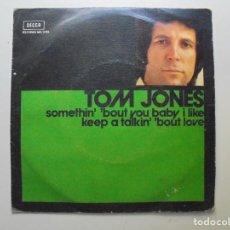 Discos de vinilo: TOM JONES ''ALGO TIENES QUE ME GUSTA'' AÑO 1974 VINILO DE 7'' ES UN SINGLE DE 2 CANCIONES. Lote 95836619