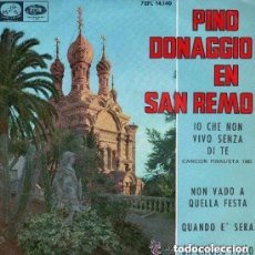 Discos de vinilo: PINO DONAGGIO EN SAN REMO IO CHE NON VIVO SENZA DI TE + 3 - EP EDITADO POR EMI EN 1965. Lote 95844903